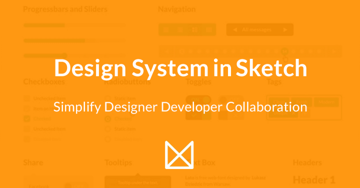 Design system is sketch, simplify designer developer collaboration