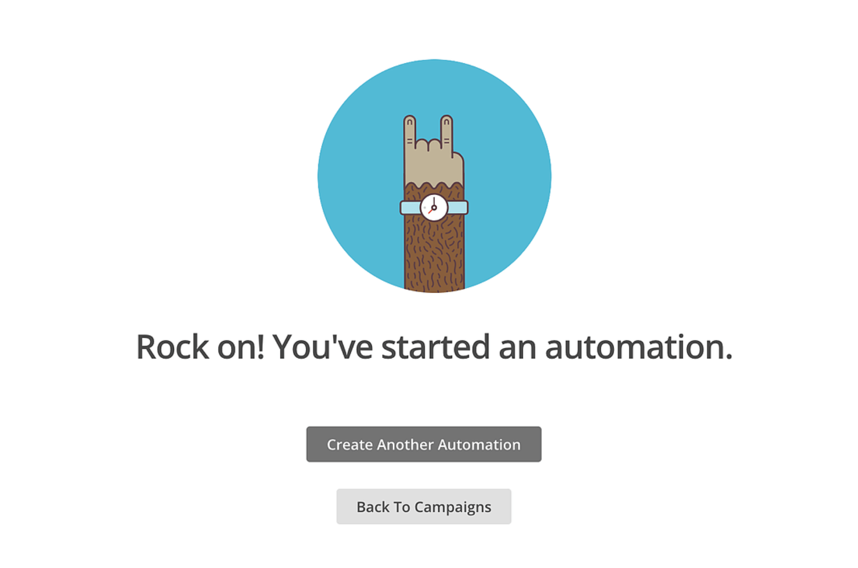 """""""Rock on! You've started and automation"""" UX writing example"""